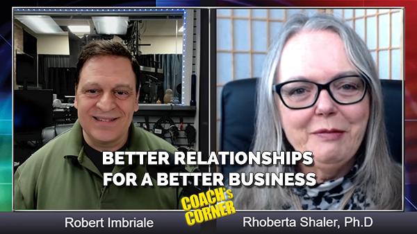 eCoach 64: Better Relationships for a Better Business with Rhoberta Shaler, Ph.D.