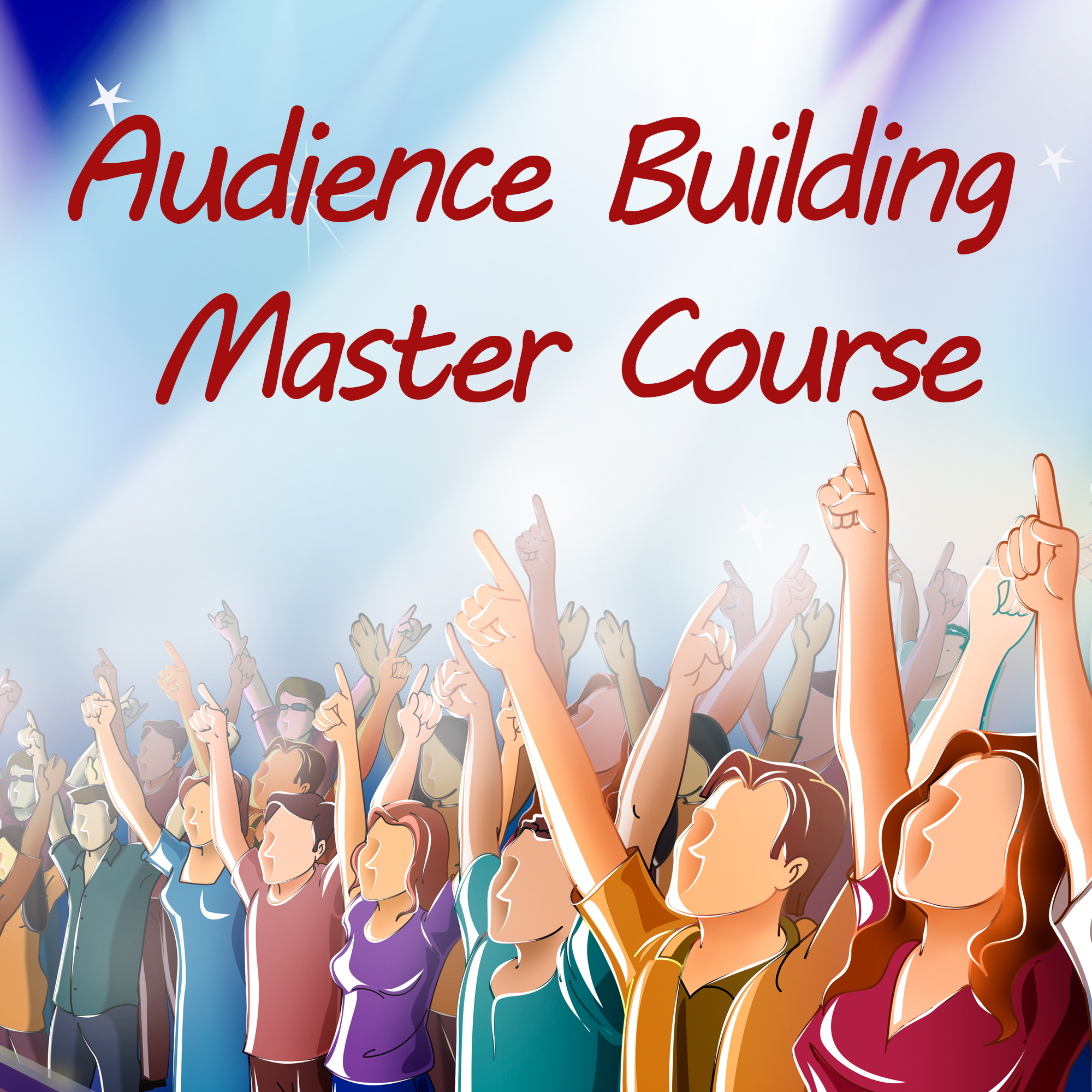 Audience Building Master Course